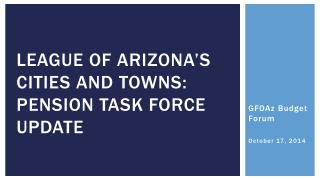 League of Arizona's Cities and towns: Pension Task Force update