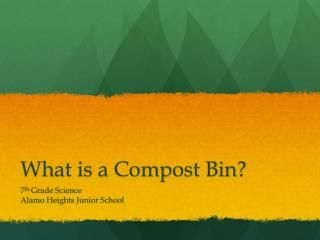 What is a Compost Bin?