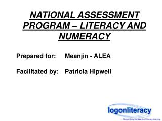 NATIONAL ASSESSMENT PROGRAM – LITERACY AND NUMERACY Prepared for:	Meanjin - ALEA