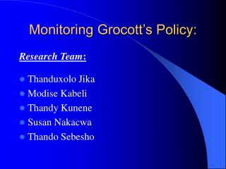 Monitoring Grocott's Policy: