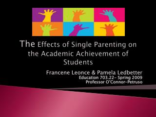 the effects of having single parents The effects of teen pregnancy on children children from homes run by teenage mothers have to face almost insurmountable obstacles in life the incidents of depression and mental health problems, the lack of father figures, and the high rate of poverty often connected to children in homes run by teenage mothers put them at.