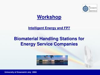 Workshop Intelligent Energy and FP7 Biomaterial Handling Stations for Energy Service Companies