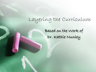 Layering the Curriculum