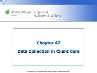 Chapter 47 Data Collection in Client Care