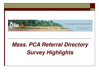 Mass. PCA Referral Directory  Survey Highlights