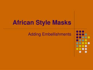 African Style Masks