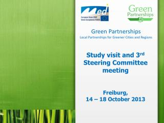 Study visit and 3 rd Steering Commit t ee  meeting Freiburg,  14 – 18 October 2013