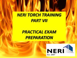 NERI TORCH TRAINING PART VII PRACTICAL EXAM PREPARATION