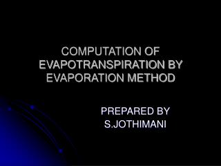 COMPUTATION OF EVAPOTRANSPIRATION BY EVAPORATION METHOD