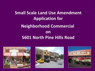 Neighborhood Commercial  on 5601 North Pine Hills Road