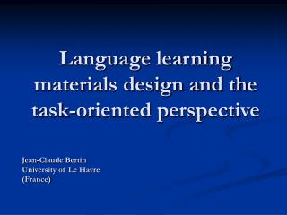 Language learning materials design and the task-oriented perspective