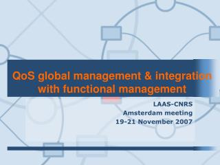 QoS global management & integration with functional management