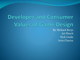 Developer and Consumer  Values of Game Design