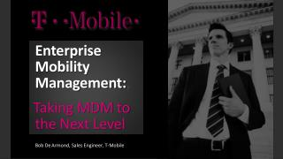 Enterprise   Mobility  Management: , Taking MDM to the Next Level