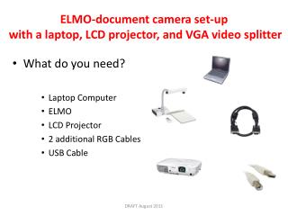 ELMO-document camera set-up  with a laptop, LCD projector, and VGA video splitter