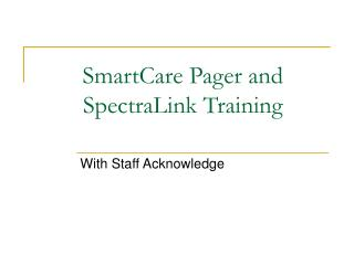 SmartCare Pager and SpectraLink Training