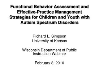 Richard L. Simpson University of Kansas Wisconsin Department of Public Instruction Webinar