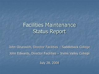 Facilities Maintenance  Status Report