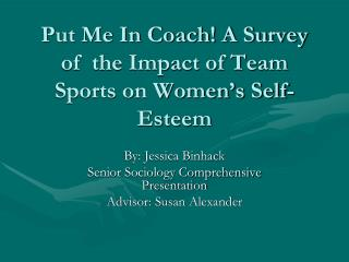 Put Me In Coach! A Survey of  the Impact of Team Sports on Women's Self-Esteem