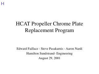 HCAT Propeller Chrome Plate Replacement Program