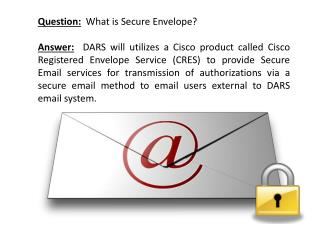 Question:   What is Secure Envelope?