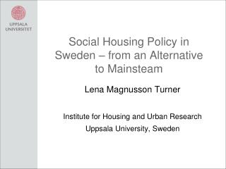 Social Housing Policy in Sweden – from an Alternative to Mainsteam