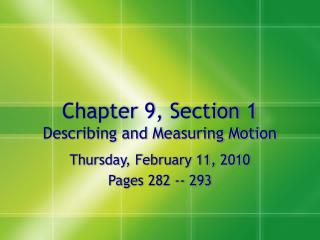 Chapter 9, Section 1  Describing and Measuring Motion
