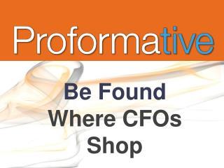 Be Found Where CFOs Shop
