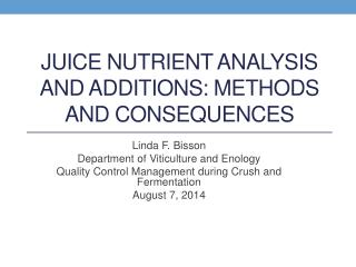 Juice Nutrient Analysis and Additions: Methods and Consequences
