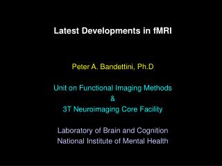 Latest Developments in fMRI
