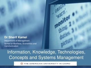 Information, Knowledge, Technologies, Concepts and Systems Management