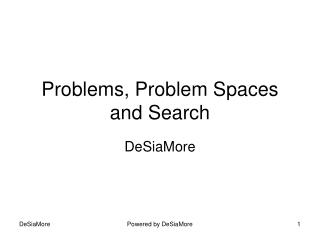 Problems, Problem Spaces and Search