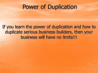 Power of Duplication