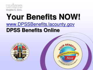 Your Benefits NOW! www.DPSSBenefits.lacounty.gov DPSS Benefits Online