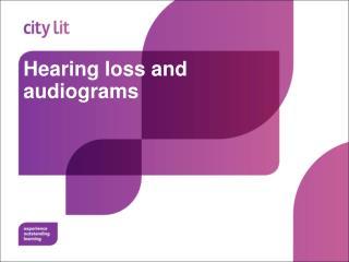 Hearing loss and audiograms