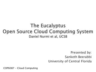 The Eucalyptus  Open Source Cloud Computing System Daniel  Nurmi  et al, UCSB