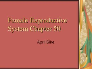Female Reproductive System Chapter 50