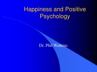 Happiness and Positive Psychology