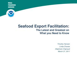 SEAFOOD  SUPPLY  Seafood Export Facilitation:  The Latest and Greatest on  What you Need to Know