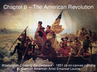 Chapter 6 – The American Revolution