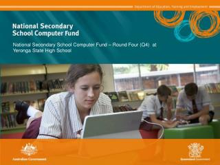 National Secondary School Computer Fund – Round Four (Q4)  at  Yeronga State High School