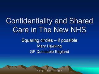 Confidentiality and Shared Care in The New NHS