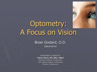 Optometry:  A Focus on Vision