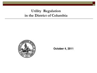 Utility  Regulation  in the District of Columbia