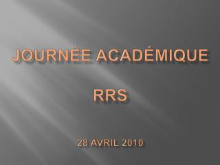 Journ e acad mique   RRS    28 avril 2010