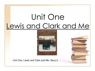 Unit One Lewis and Clark and Me