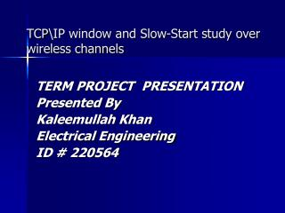 TCPIP window and Slow-Start study over    wireless channels
