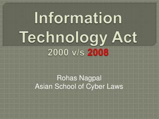 Information  Technology Act 2000 v/s  2008