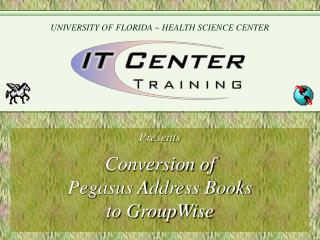 Conversion of  Pegasus Address Books  to GroupWise