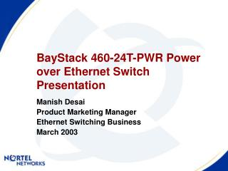 BayStack 460-24T-PWR Power over Ethernet Switch Presentation